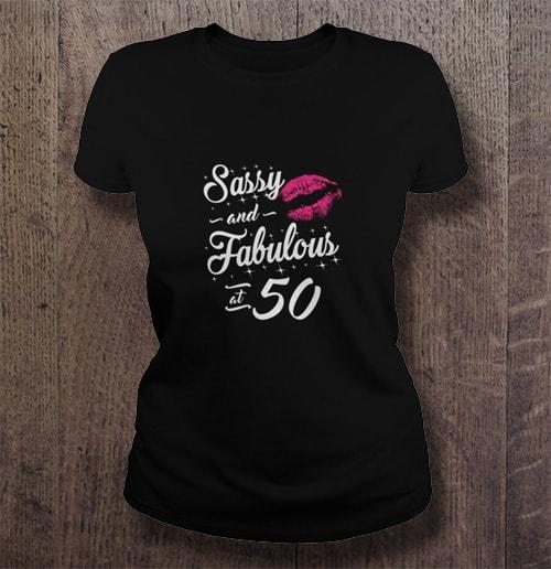 Sassy And Fabulous At 50 T-shirt